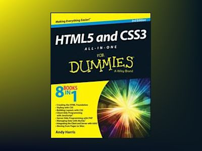HTML5 and CSS3 All-in-One For Dummies, 3rd Edition av Andy Harris