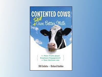 Contented Cows Give Better Milk, Revised and Expanded av Catlette