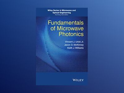 Fundamentals of Microwave Photonics av V. J. Urick