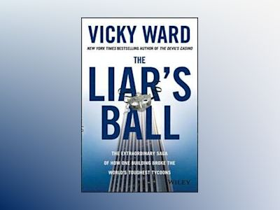 Dynasty: Scandals, Secrets, and Successes of the Real Estate Royalty av Vicky Ward