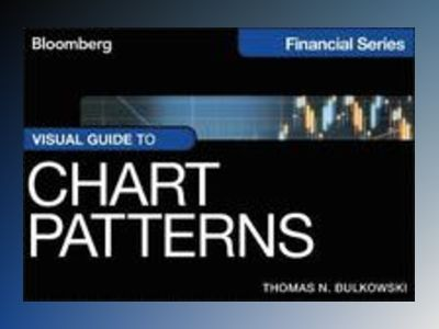 Bloomberg Visual Guide to Chart Patterns av Thomas N. Bulkowski