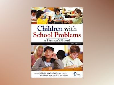 Children With School Problems: A Physician's Manual av Canadian Paediatric Society