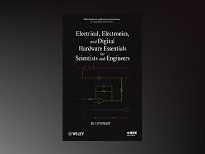 Electrical, Electronics, and Digital Hardware Essentials for Scientists and av Ed Lipiansky