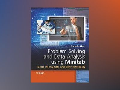 Problem Solving and Data Analysis Using Minitab: A Clear and Easy Guide to av Rehman M. Khan