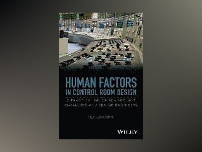 Human Factors in Control Room Design: A Practical Guide for Project Manager av Tex Crampin