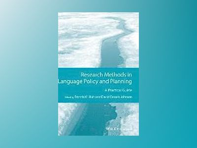 Research Methods in Language Policy and Planning: A Practical Guide av Francis M. Hult