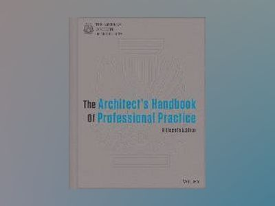 The Architect's Handbook of Professional Practice av American Institute of Architects