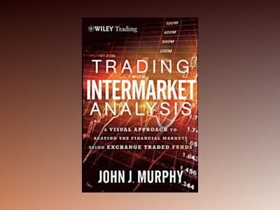 Trading with Intermarket Analysis av John J. Murphy