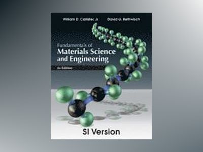 Fundamentals of Materials Science and Engineering, SI Version, 4th Edition av William D. Callister