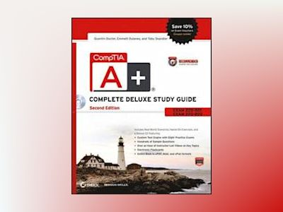 CompTIA A+ Complete Deluxe Study Guide 2nd Edition (Exams 220-801 and 220-8 av Docter