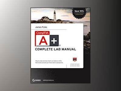CompTIA A+ Complete Lab Manual av Pyles