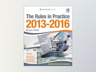 The Rules in Practice 2013 - 2016 av Bryan Willis