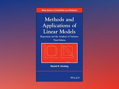 Methods and Applications of Linear Models: Regression and the Analysis of V av Ronald R. Hocking