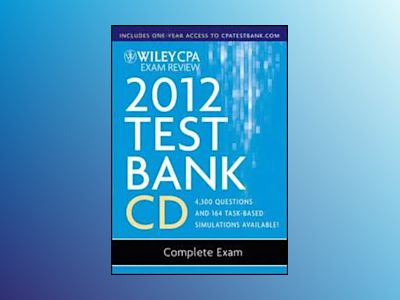 Wiley CPA Exam Review 2012 Test Bank 1 Year Access, Complete Exam 1.1 av Patrick R. Delaney