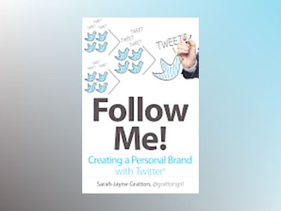 Follow Me! Creating a Personal Brand with Twitter av Gratton