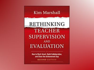 Rethinking Teacher Supervision and Evaluation av Marshall