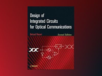 Design of Integrated Circuits for Optical Communications av Razavi