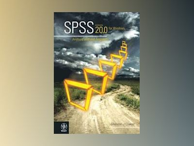 SPSS Version 20.0 for Windows: Analysis without Anguish av Sheridan J. Coakes