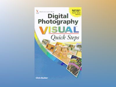 Digital Photography Visual Quick Steps av Chris Bucher