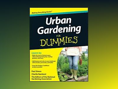 Urban Gardening For Dummies av National Gardening Association