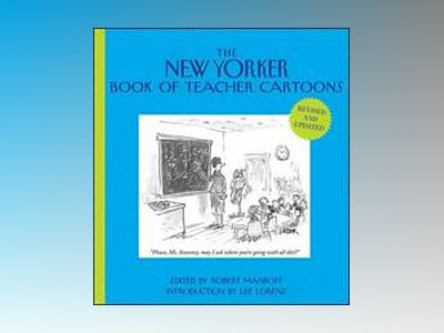 The New Yorker Book of Teacher Cartoons, Revised and Updated av Robert Mankoff