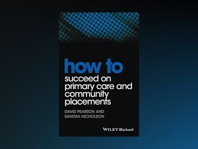 How to Succeed on Primary Care and Community Placements av David Pearson