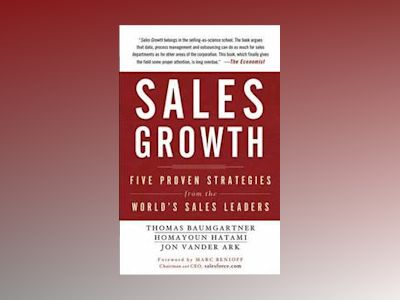 Sales Growth: Five Proven Strategies from the World s Sales Leaders av McKinsey