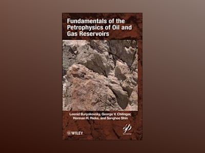 Fundamentals of the Petrophysics of Oil and Gas Reservoirs av George V. Chilingar