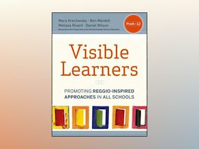 Visible Learners: Promoting Reggio-Inspired Approaches in All Schools av Daniel Wilson