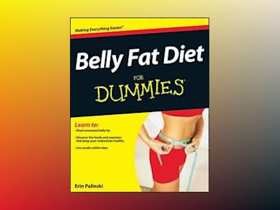 Belly Fat Diet For Dummies av Palinski
