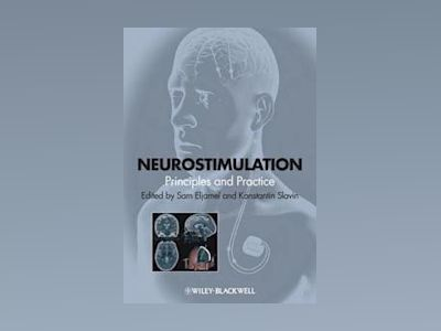 Neurostimulation: Principles and Practice av Sam Eljamel