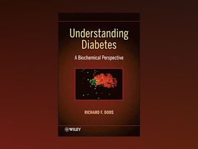 Understanding Diabetes: A Biochemical Perspective av R. F. Dods