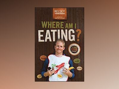 Where Am I Eating? An Adventure Through the Global Food Economy av Kelsey Timmerman