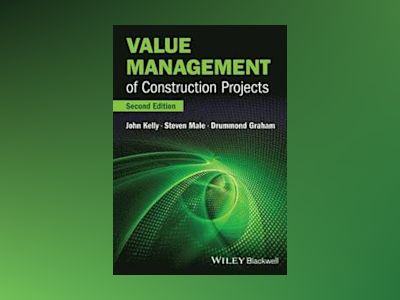 Value Management of Construction Projects, 2nd Edition av John Kelly