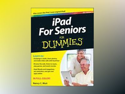 iPad 'X' For Seniors For Dummies, 4th Edition av Nancy C. Muir