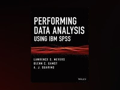 Performing Data Analysis Using IBM SPSS av Lawrence S. Meyers