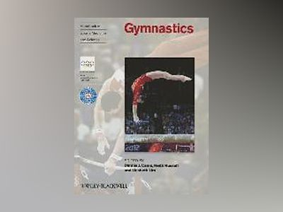 Handbook of Sports Medicine and Science, Gymnastics av Dennis J. Caine