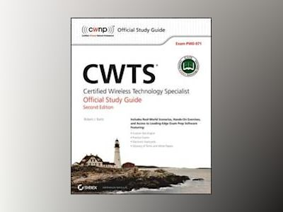 CWTS: Certified Wireless Technology Specialist Official Study Guide av Robert J. Bartz