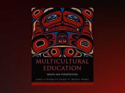 Multicultural Education: Issues and Perspectives, 8th Edition av James A. Banks