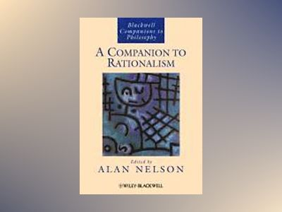 A Companion to Rationalism av Alan Nelson