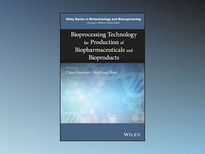 Novel Bioprocessing Technology for Production of Biopharmaceuticals and Bio av W. Zhou