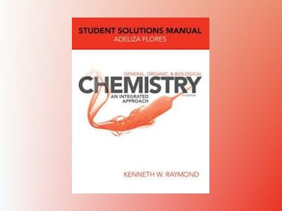 General Organic and Biological Chemistry: An Integrated Approach, Student S av Kenneth W. Raymond