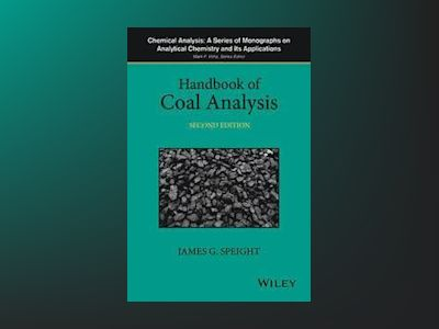 Handbook of Coal Analysis, 2nd Edition av James G. Speight