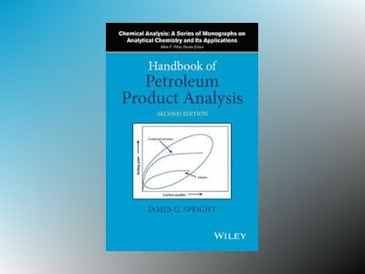 Handbook of Petroleum Product Analysis, 2nd Edition av James G. Speight