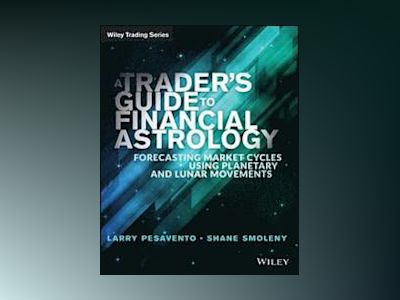A Traders Guide to Financial Astrology: Forecasting Market Cycles Using Pla av Larry Pasavento