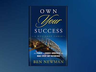 Own YOUR Success av B. Newman