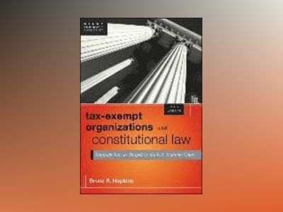 Tax-Exempt Organizations and Constitutional Law + Web site av Bruce R. Hopkins