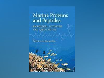 Marine Proteins and Peptides: Biological Activities and Applications av Se-Kwon Kim