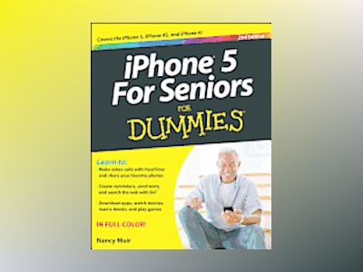 iPhone For Seniors For Dummies av Nancy C. Muir
