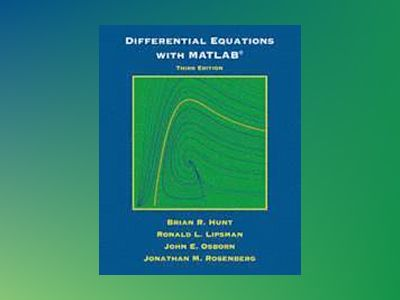 Differential Equations with Matlab, 3rd Edition av Brian R. Hunt